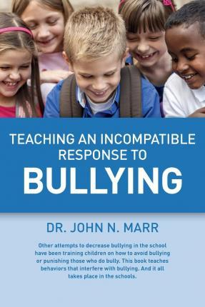 Teaching an Incompatible Response to Bullying