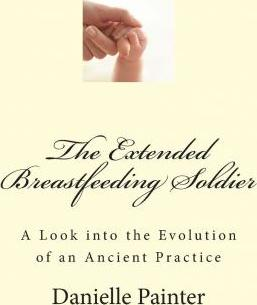 The Extended Breastfeeding Soldier