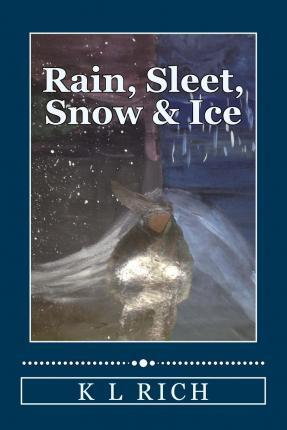 Rain, Sleet, Snow & Ice