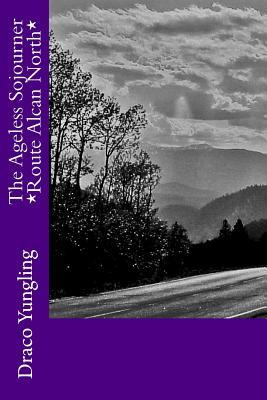 The Ageless Sojourner *Route Alcan North*