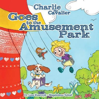 Charlie the Cavalier Goes to the Amusement Park