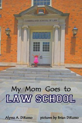 My Mom Goes to Law School