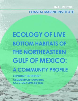 Ecology of Live Botton Habitats of the Northeastern Gulf of Mexico