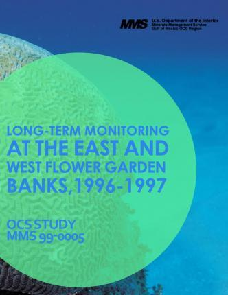 Long-Term Monitoring at the East and West Flower Garden Banks, 1996-1997