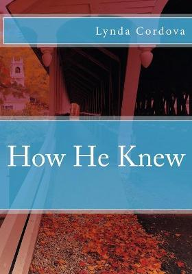 How He Knew