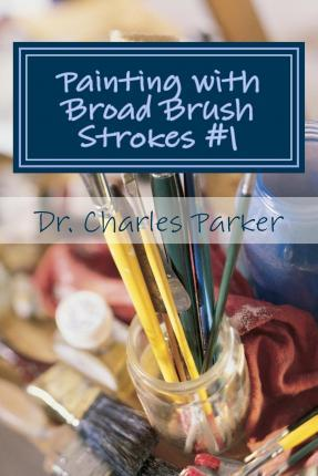 Painting with Broad Brush Strokes #1