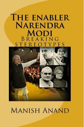 The Enabler Narendra Modi