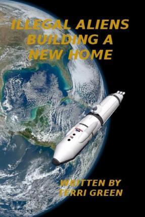 Illegal Aliens, Building a Home