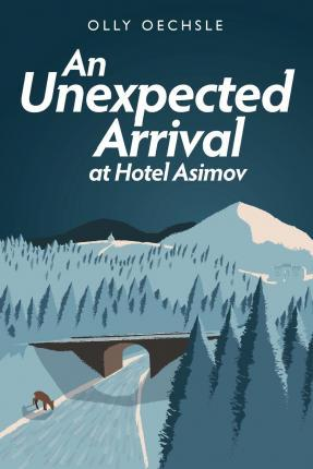 An Unexpected Arrival at Hotel Asimov