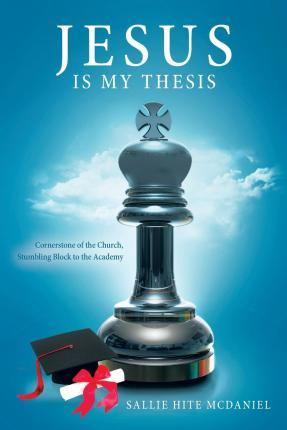Jesus Is My Thesis