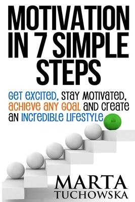 Motivation in 7 Simple Steps