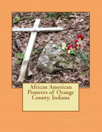 African American Pioneers of Orange County, Indiana