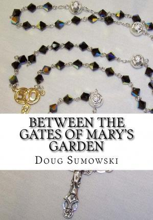 Between the Gates of Mary's Garden