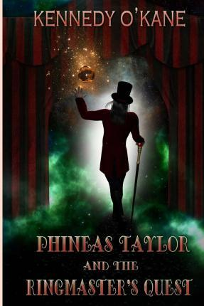 Phineas Taylor and the Ringmaster's Quest
