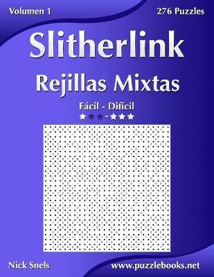 Slitherlink Rejillas Mixtas - de Facil a Dificil - Volumen 1 - 276 Puzzles