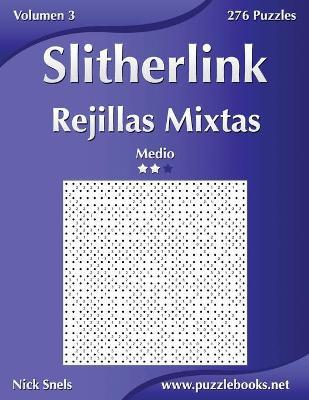 Slitherlink Rejillas Mixtas - Medio - Volumen 3 - 276 Puzzles