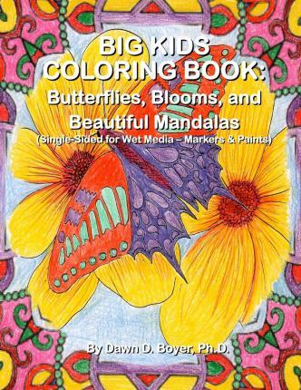 Big Kids Coloring Book: Butterflies, Blooms, and Beautiful Mandalas