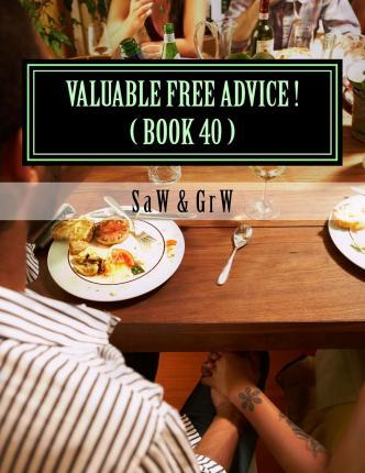 Valuable Free Advice ! ( Book 40 )