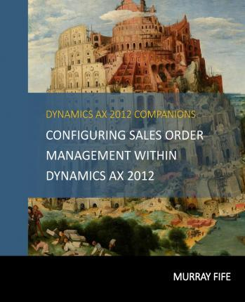 Configuring Sales Order Management Within Dynamics Ax 2012