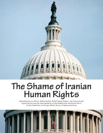 The Shame of Iranian Human Rights
