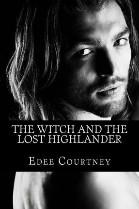 The Witch and the Lost Highlander