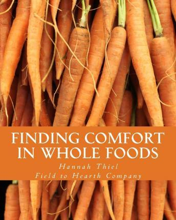 Finding Comfort in Whole Foods