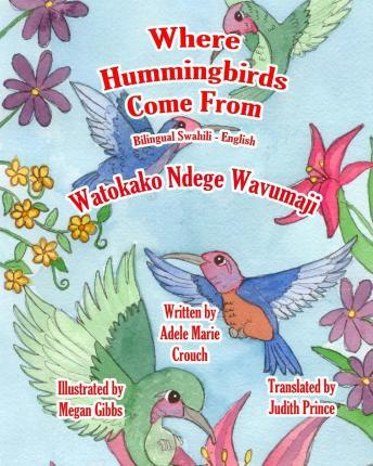 Where Hummingbirds Come from Bilingual Swahili English