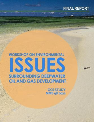 Workshop of Environmental Issues Surrounding Deepwater Oil and Gas Development