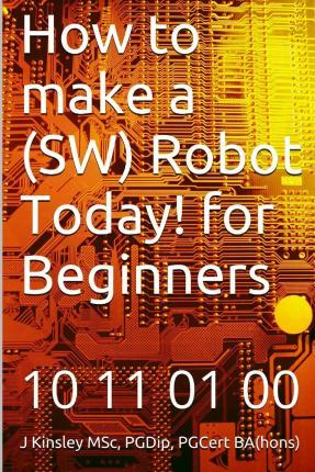 How to Make a (SW) Robot Today! for Beginners