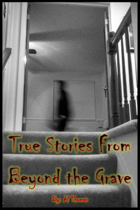 True Stories from Beyond the Grave