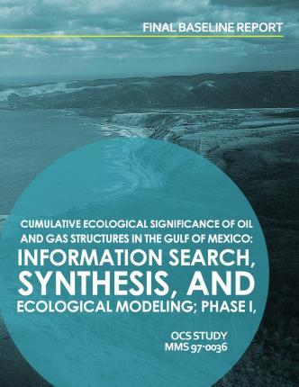 Cumulative Ecological Significance of Oil and Gas Srtuctures in the Gulf of Mexico