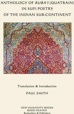 Anthology of Ruba'i (Quatrain) in Sufi Poetry of the Indian Sub-Continent