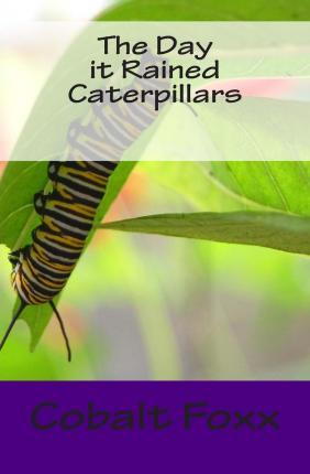 The Day It Rained Caterpillars