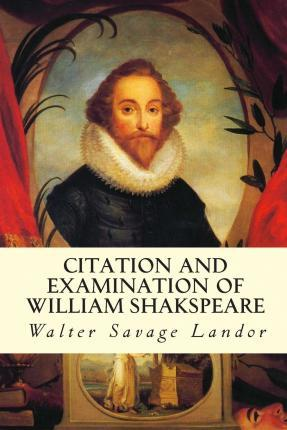 Citation and Examination of William Shakspeare