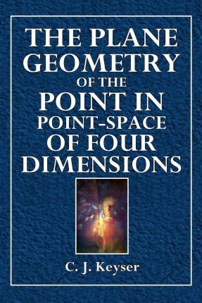 The Plane Geometry of the Point in Point-Space of Four Dimensions