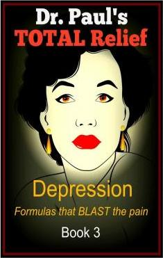 Dr. Paul's Total Relief, Depression, Book 3