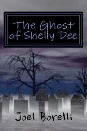 The Ghost of Shelly Dee