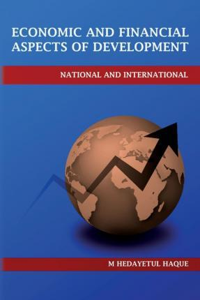 Economic and Financial Aspects of Development - National and International