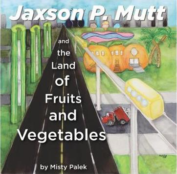 Jaxson P. Mutt and the Land of Fruits and Vegetables