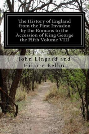 The History of England from the First Invasion by the Romans to the Accession of King George the Fifth Volume VIII