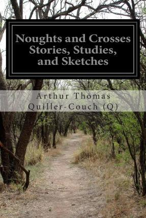 Noughts and Crosses Stories, Studies, and Sketches