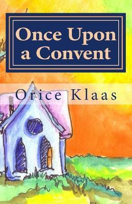 Once Upon a Convent