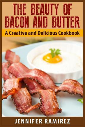 The Beauty of Bacon and Butter