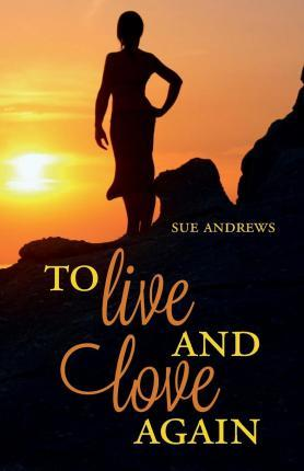 To Live and Love Again