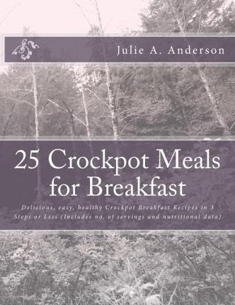 25 Crockpot Meals for Breakfast