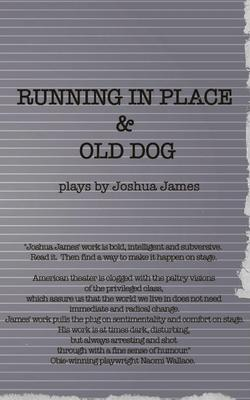 Running in Place & Old Dog