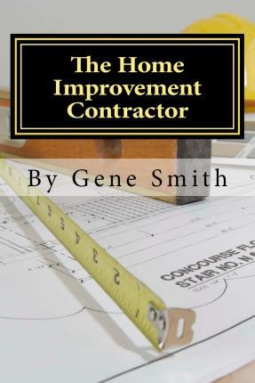 The Home Improvement Contractor