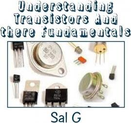 Understanding Transistors and There Fundamentals