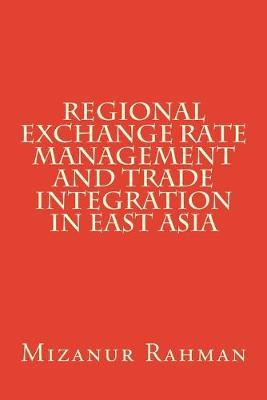 Regional Exchange Rate Management and Trade Integration in East Asia