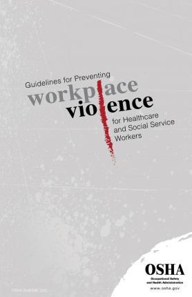 Guidelines for Preventing Workplace Violence for Healthcare and Social Service Workers